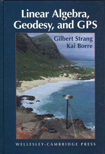9780961408862: Linear Algebra, Geodesy, and GPS