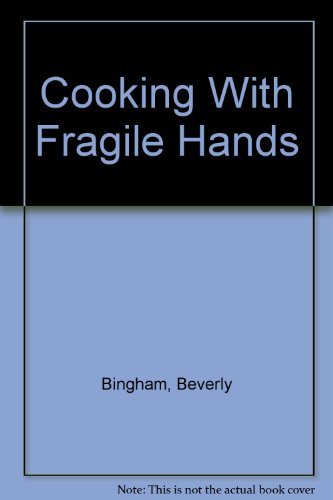 Cooking With Fragile Hands: Beverly Bingham