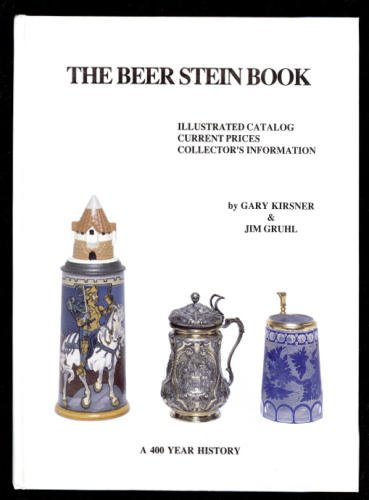 9780961413033: The Beer Stein Book: Illustrated Catalog, Current Prices, Collector's Information