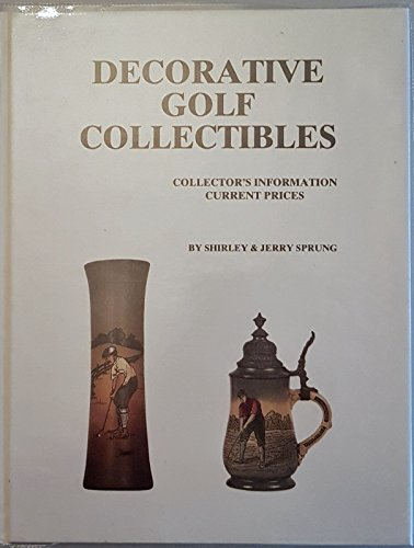 9780961413040: Decorative Golf Collectibles: Collector's Information Current Prices
