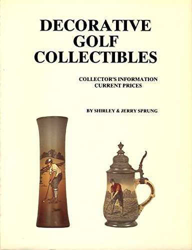9780961413057: Decorative Golf Collectibles: Collector's Information . Current Prices