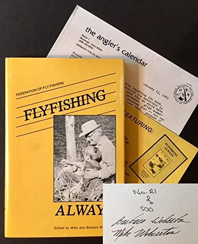 FLYFISHING ALWAYS: Barbara and Mike Wolverton, editors