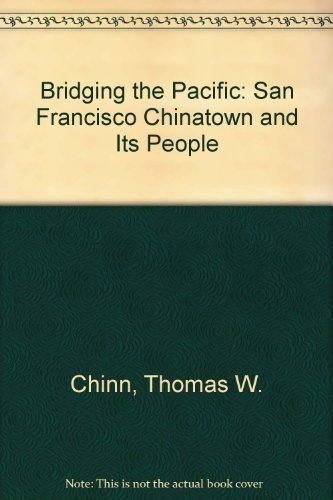 9780961419837: Bridging the Pacific: San Francisco Chinatown and Its People