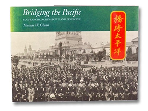 Bridging the Pacific: San Francisco Chinatown and Its People