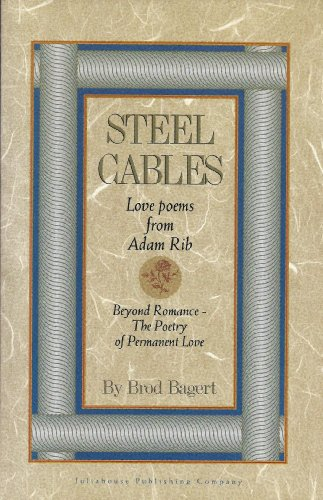 Steel Cables; Love Poems from Adams Rib.: Bagert, Brod
