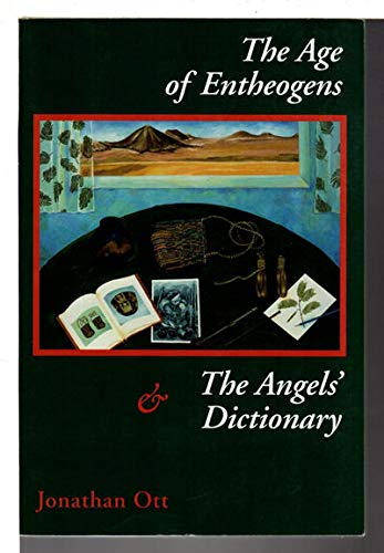 The Age of Entheogens & the Angels' Dictionary: Jonathan Ott