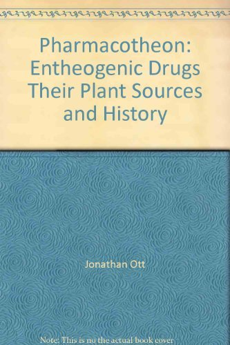Pharmacotheon: Entheogenic Drugs, Their Plant Sources and History, Second Edition Densified (096142348X) by Jonathan Ott