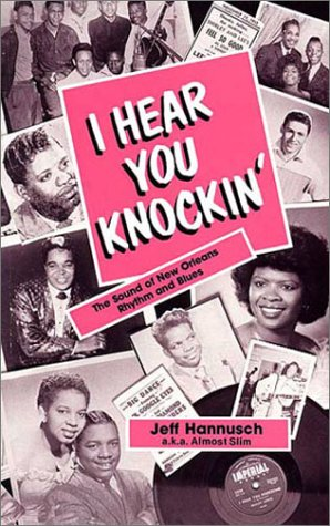 9780961424503: I Hear You Knockin : The Sound of New Orleans Rhythm and Blues