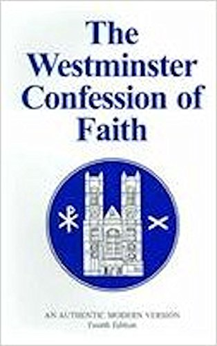 9780961430313: The Westminster Confession of Faith: An authentic modern version