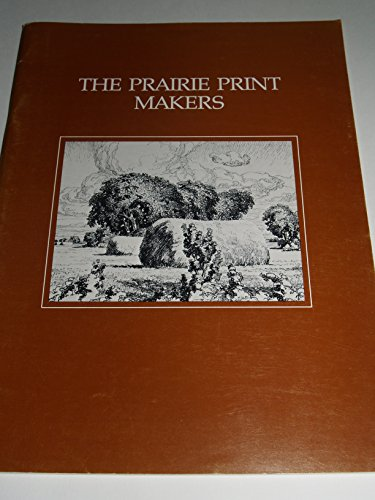 The Prairie Print Makers: O'Neill, Barbara Thompson