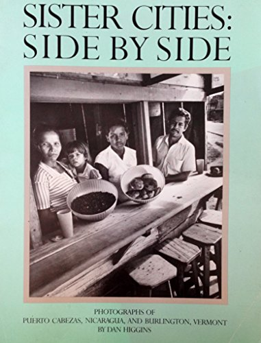 9780961431310: Sister Cities, Side by Side: Photographs of Puerto Cabezas, Nicaragua, and Burlington, Vermont