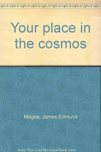 Your Place in the Cosmos Vol. 3 : A Layman's Book of Astronomy and the Mythology of the Eighty-Ei...