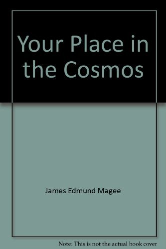 9780961435462: Your Place in the Cosmos: A Layman's Book of Astronomy and the Mythology of the Eighty-Eight Celestial Constellations and Registry