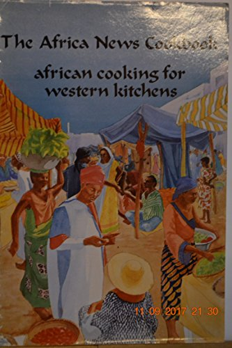 9780961436803: Title: The Africa news cookbook African cooking for Weste