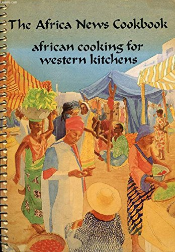 9780961436803: The Africa news cookbook: African cooking for Western kitchens