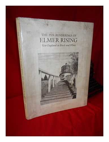 The Pen Renderings of Elmer Rising New England in Black and White: Wells, Gwenn Evans
