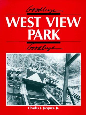 9780961439200: Goodbye, West View Park, Goodbye