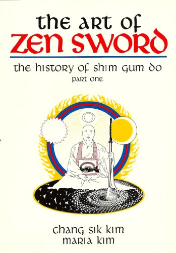 The Art of Zen Sword: The History of Shim Gum Do, Part One: Kim, Chang Sik and Maria Kim