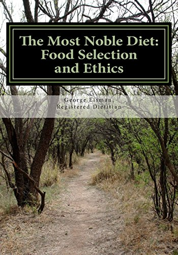 9780961443528: The Most Noble Diet: Food Selection and Ethics