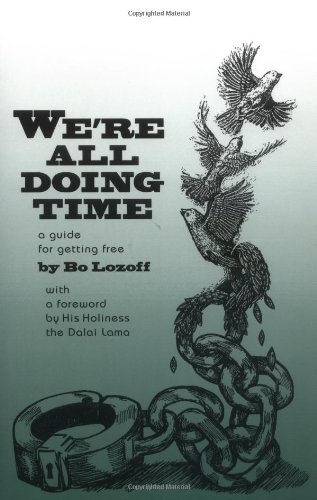 9780961444402: We're All Doing Time: A Guide to Getting Free