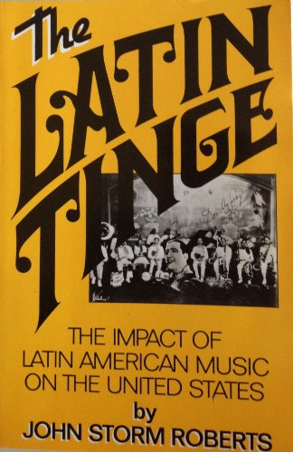 9780961445812: The Latin Tinge: The Impact of Latin American Music on the United States