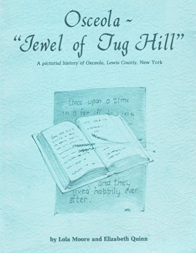 9780961448301: Osceola, Jewel of Tug Hill: A Pictorial History of Osceola, Lewis County, New York
