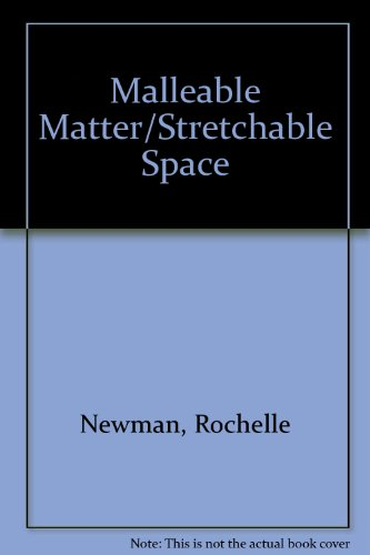 9780961450458: Malleable Matter/Stretchable Space