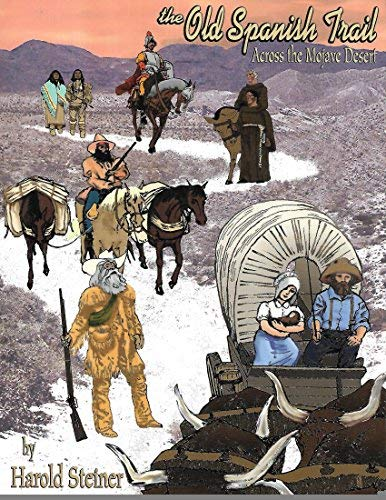 The Old Spanish Trail Across the Mojave: Harold Austin Steiner