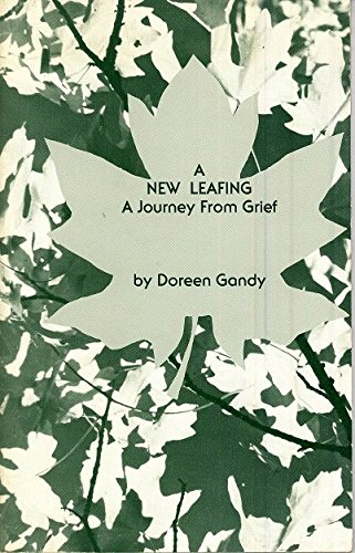 9780961452902: A New Leafing: A Journey from Grief : New and Selected Poems