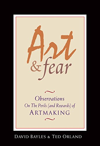 9780961454739: Art & Fear: Observations On the Perils (and Rewards) of Artmaking