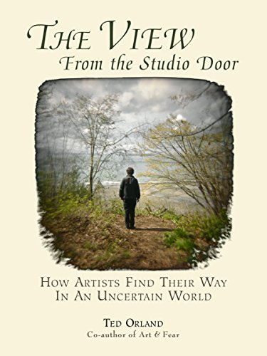 9780961454753: The View From The Studio Door: How Artists Find Their Way In An Uncertain World