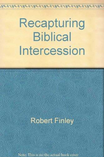 9780961456900: Recapturing Biblical Intercession: A Manual on Prayer