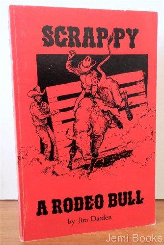 SCRAPPY. A Rodeo Bull.: Darden, Jim