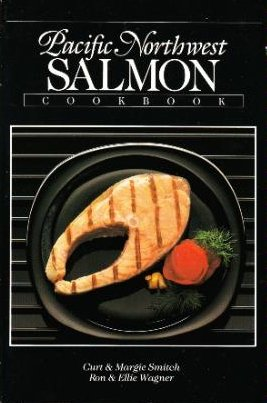 9780961457907: Pacific Northwest Salmon Cookbook