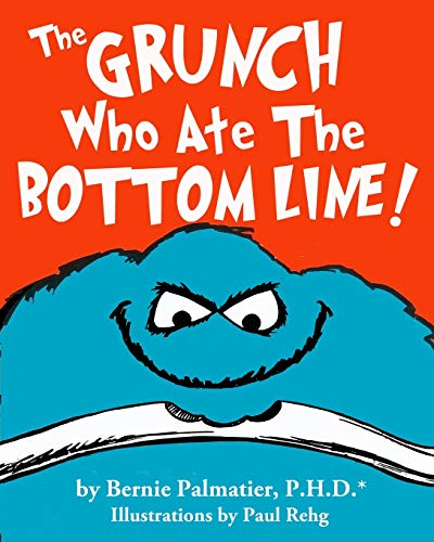 9780961458409: The Grunch Who Ate The Bottom Line! (The Grunch Who...! series)