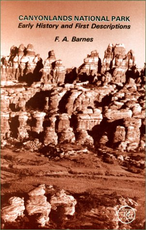 9780961458621: Canyonlands National Park: Early History and First Descriptions