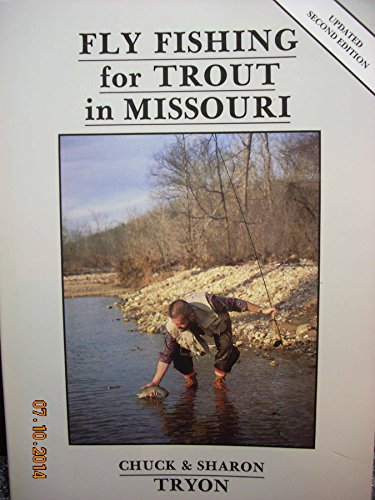 FLY FISHING FOR TROUT IN MISSOURI: Tryon, Chuck and Sharon
