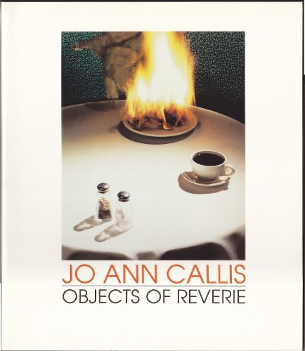 9780961461560: Jo Ann Callis: Objects of Reverie: Selected Photographs, 1977-1989