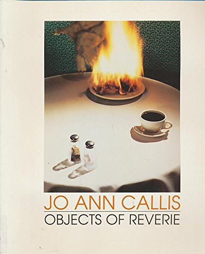 Jo Ann Callis Objects of Reverie Selected: Jo Ann Callis