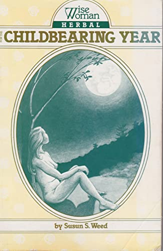 9780961462000: Wise Woman Herbal for the Childbearing Year