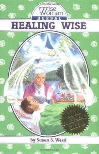 9780961462024: Healing Wise: The Wise Woman Herbal
