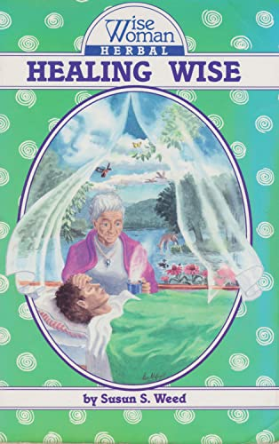 9780961462024: Healing Wise (Wise Woman Herbal Series)