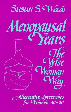 9780961462048: Menopausal Years: The Wise Woman Way (Alternative Approaches for Women 30-90)