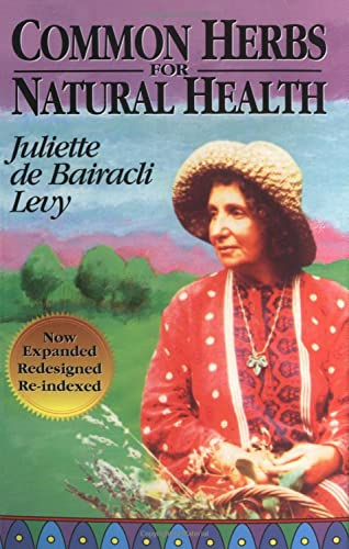 Common Herbs for Natural Health: Levy, Juliette de