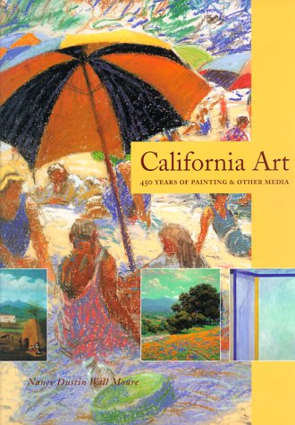 CALIFORNIA ART; 450 YEARS OF PAINTING & OTHER MEDIA: Moure, Nancy Dustin Wall