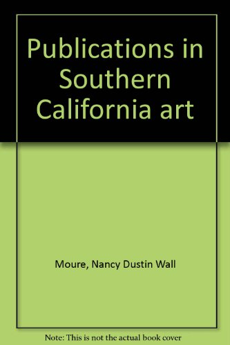 Publications in Southern California Art Nos. 4, 5, 6: Moure, Nancy Dustin Wall