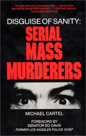 9780961462505: Disguise of Sanity: Serial Mass Murderers
