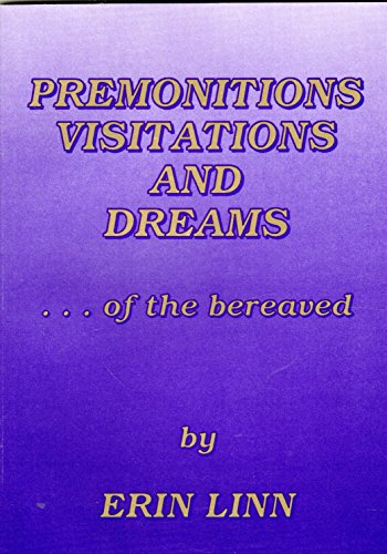 9780961463649: Premonitions, Visitations and Dreams of the Bereaved