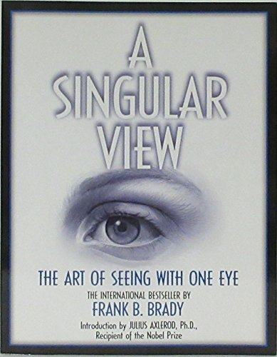 9780961463922: A Singular View: The Art of Seeing With One Eye