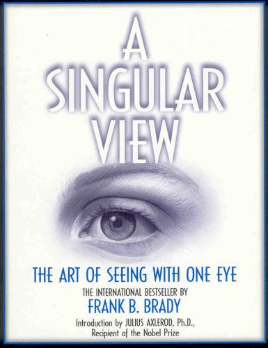 9780961463939: A Singular View: The Art Of Seeing With One Eye